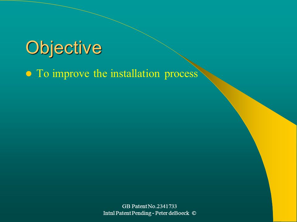 Objective To improve the installation process