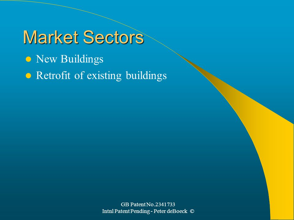 GB Patent No.2341733 Intnl Patent Pending - Peter deBoeck © Market Sectors New Buildings Retrofit of existing buildings