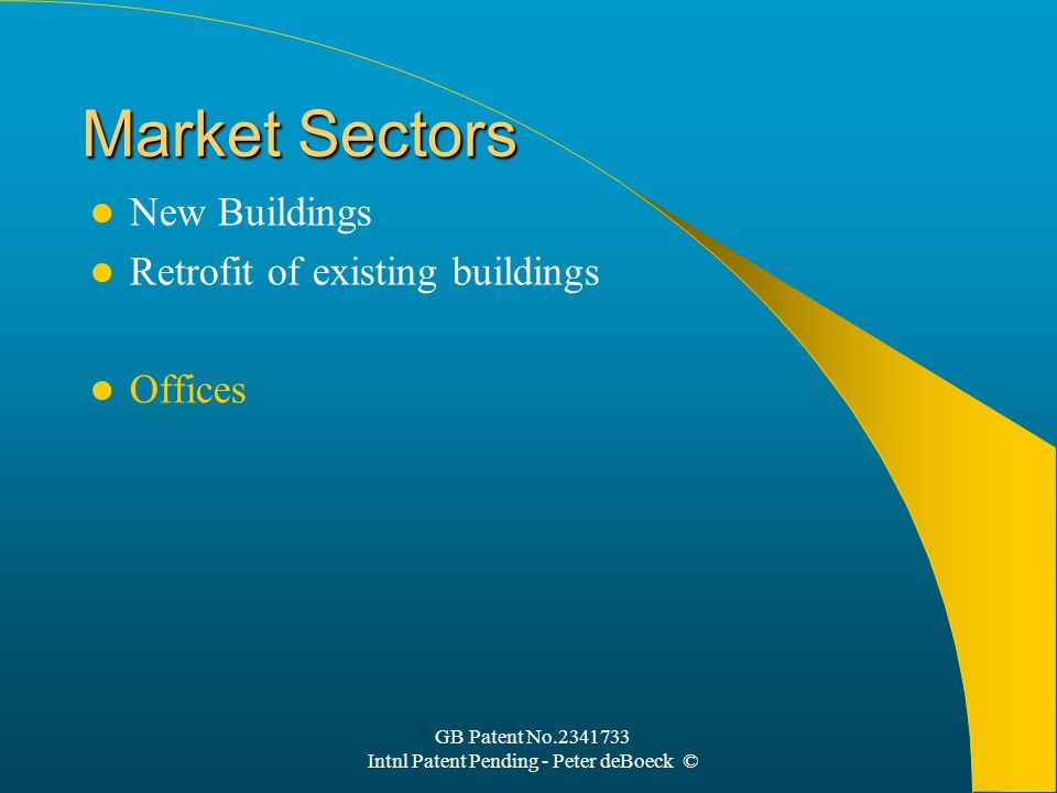 GB Patent No.2341733 Intnl Patent Pending - Peter deBoeck © Market Sectors New Buildings Retrofit of existing buildings Offices