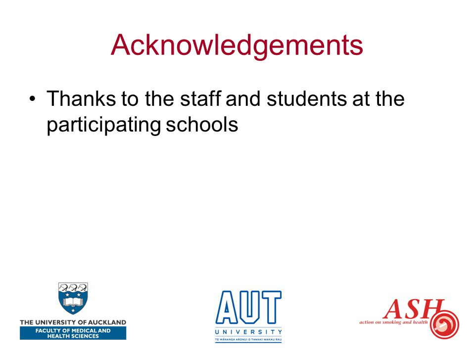 Acknowledgements Thanks to the staff and students at the participating schools