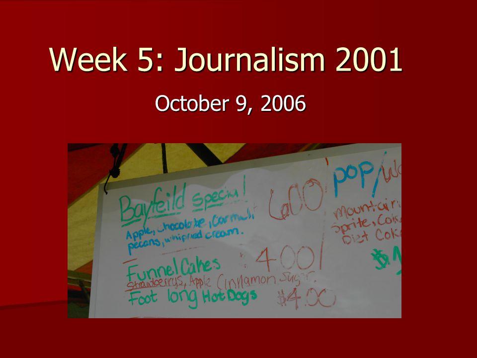 Week 5: Journalism 2001 October 9, 2006
