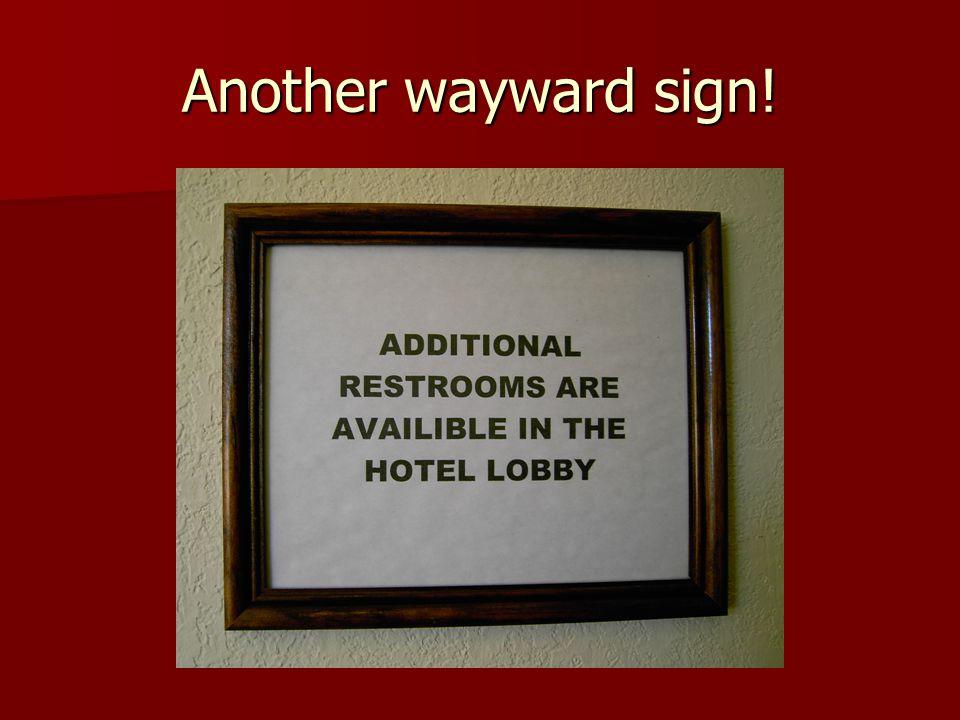 Another wayward sign!