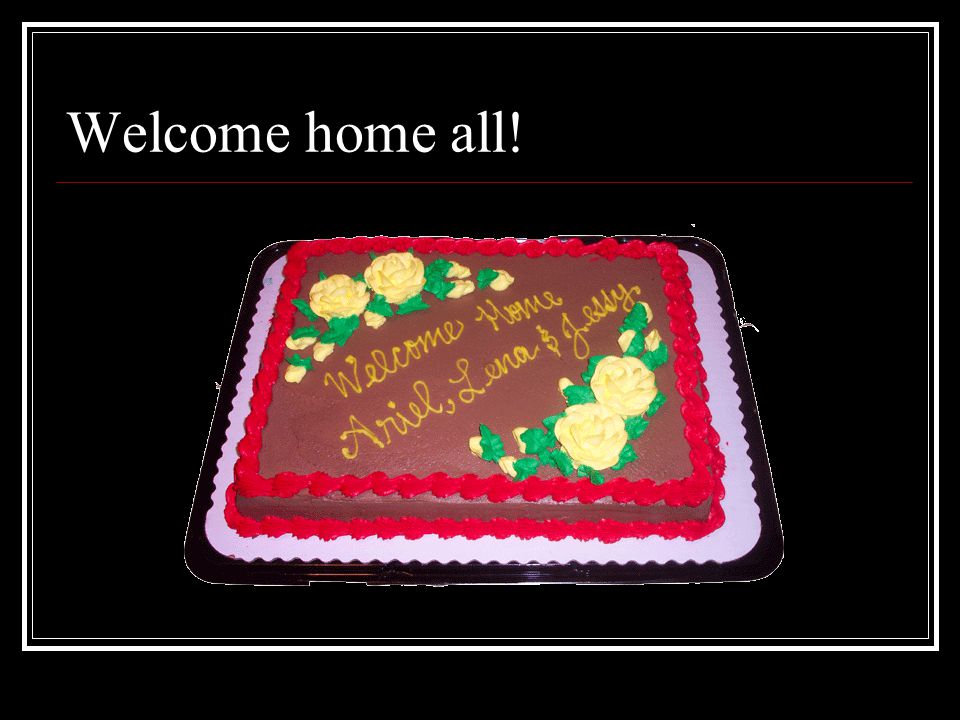 Welcome home all!