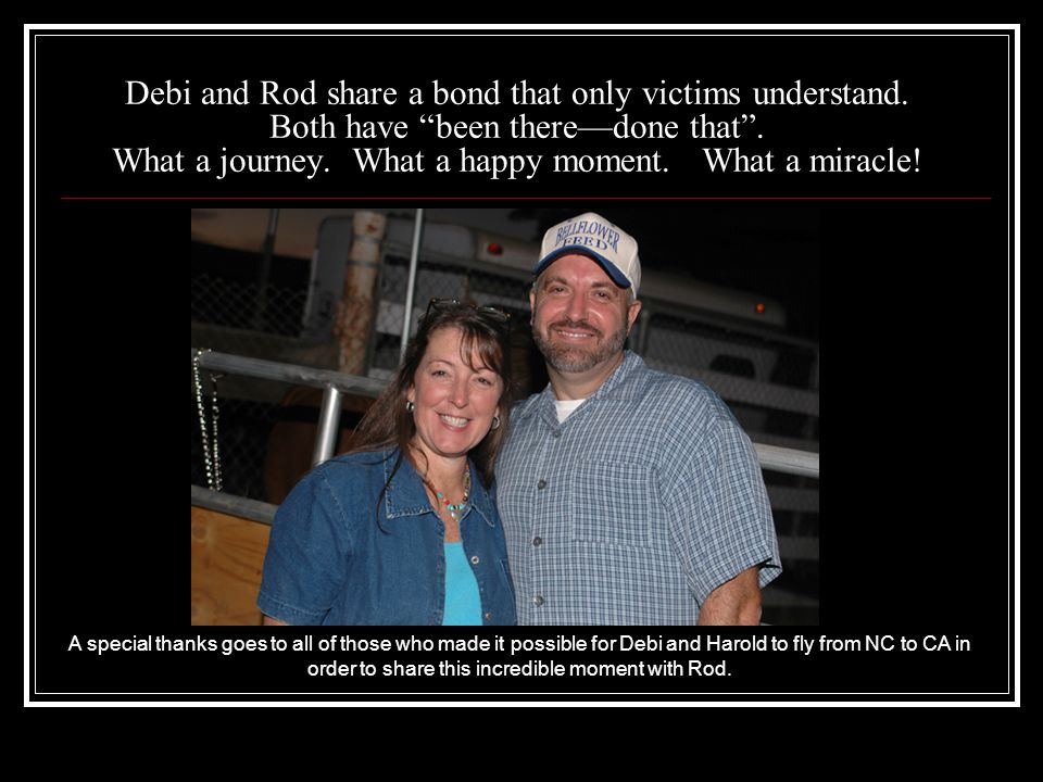 Debi and Rod share a bond that only victims understand.