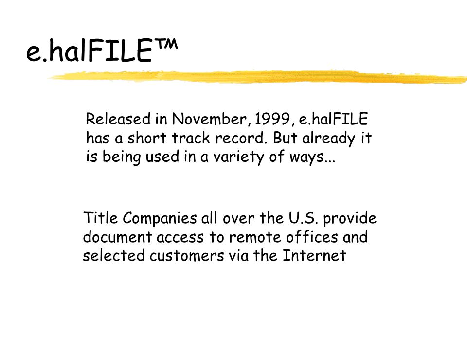 e.halFILE™ Released in November, 1999, e.halFILE has a short track record.