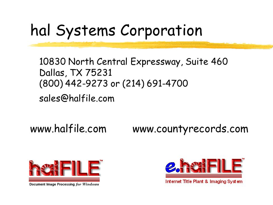 e.halFILE™ Talk to hal Systems today and find out how we can put e.halFILE to work for you!