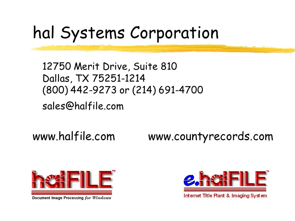 E.halFILE tm zInstallation and training of halFILE and e.halFILE zWeb site consultation and development services zWeb site hosting The information you've developed is valuable.