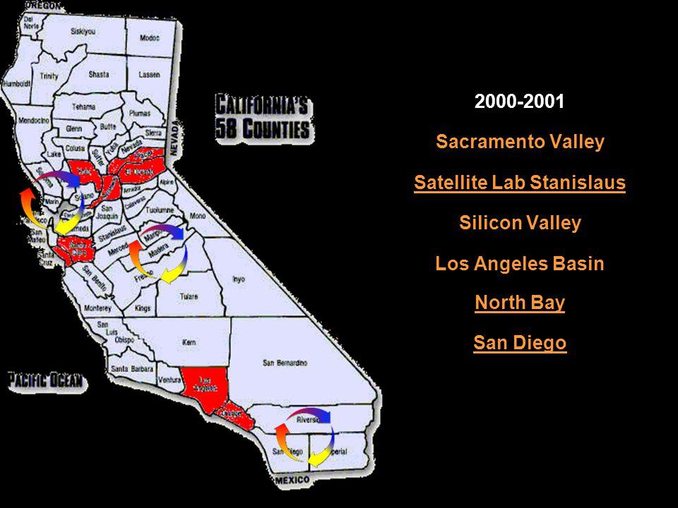2000-2001 Sacramento Valley Satellite Lab Stanislaus Silicon Valley Los Angeles Basin North Bay San Diego