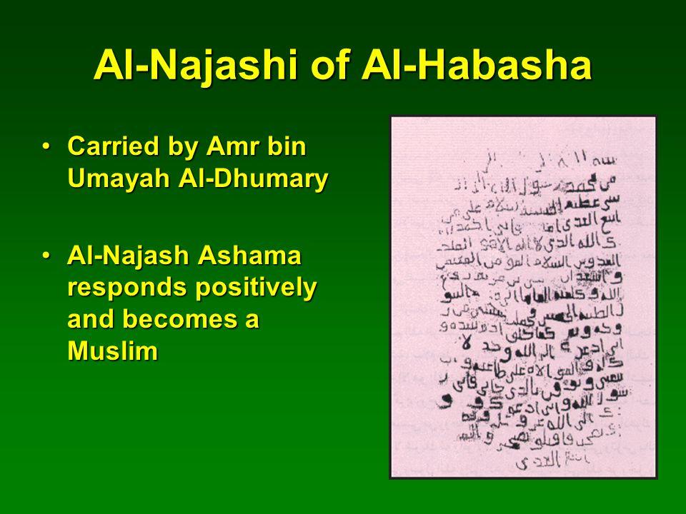 Al-Najashi of Al-Habasha Carried by Amr bin Umayah Al-DhumaryCarried by Amr bin Umayah Al-Dhumary Al-Najash Ashama responds positively and becomes a MuslimAl-Najash Ashama responds positively and becomes a Muslim