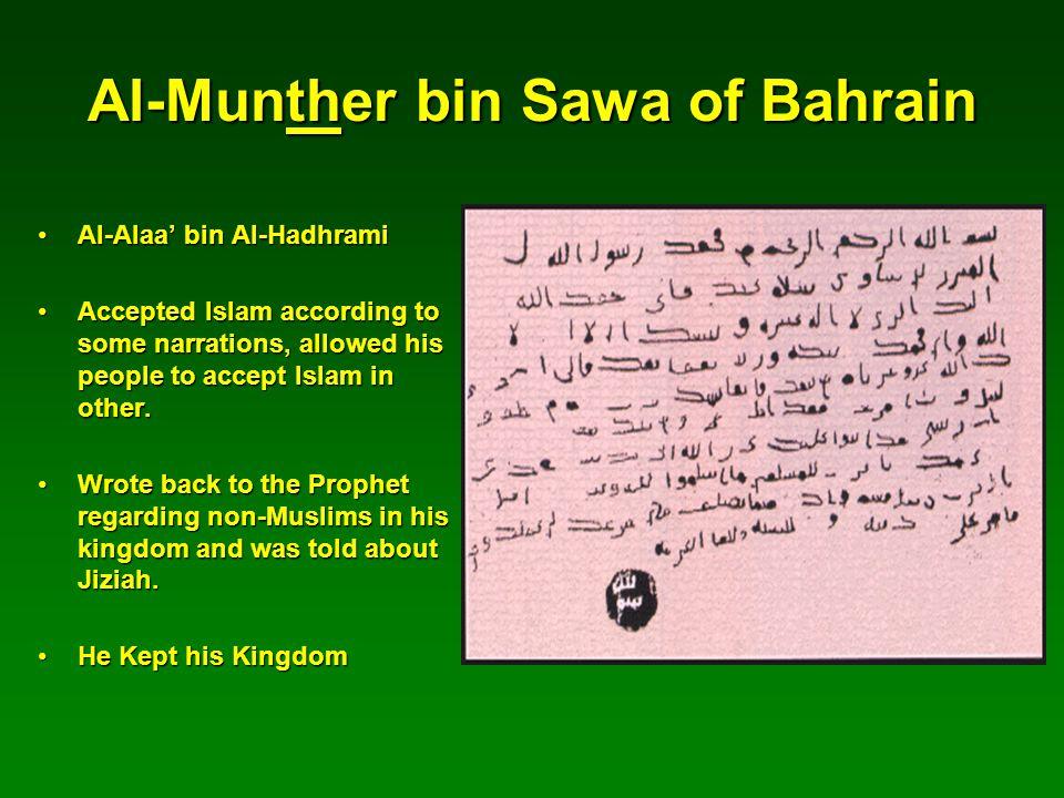 Al-Munther bin Sawa of Bahrain Al-Alaa' bin Al-HadhramiAl-Alaa' bin Al-Hadhrami Accepted Islam according to some narrations, allowed his people to accept Islam in other.Accepted Islam according to some narrations, allowed his people to accept Islam in other.