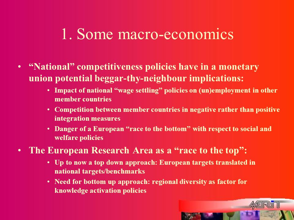"1. Some macro-economics ""National"" competitiveness policies have in a monetary union potential beggar-thy-neighbour implications: Impact of national """