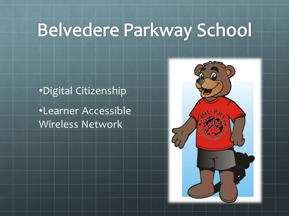 Digital Citizenship Learner Accessible Wireless Network