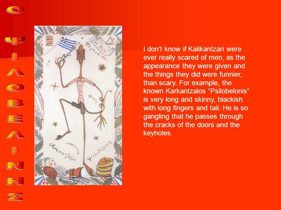 Another known Kalikantzaros is Mandrakoukos the chief .