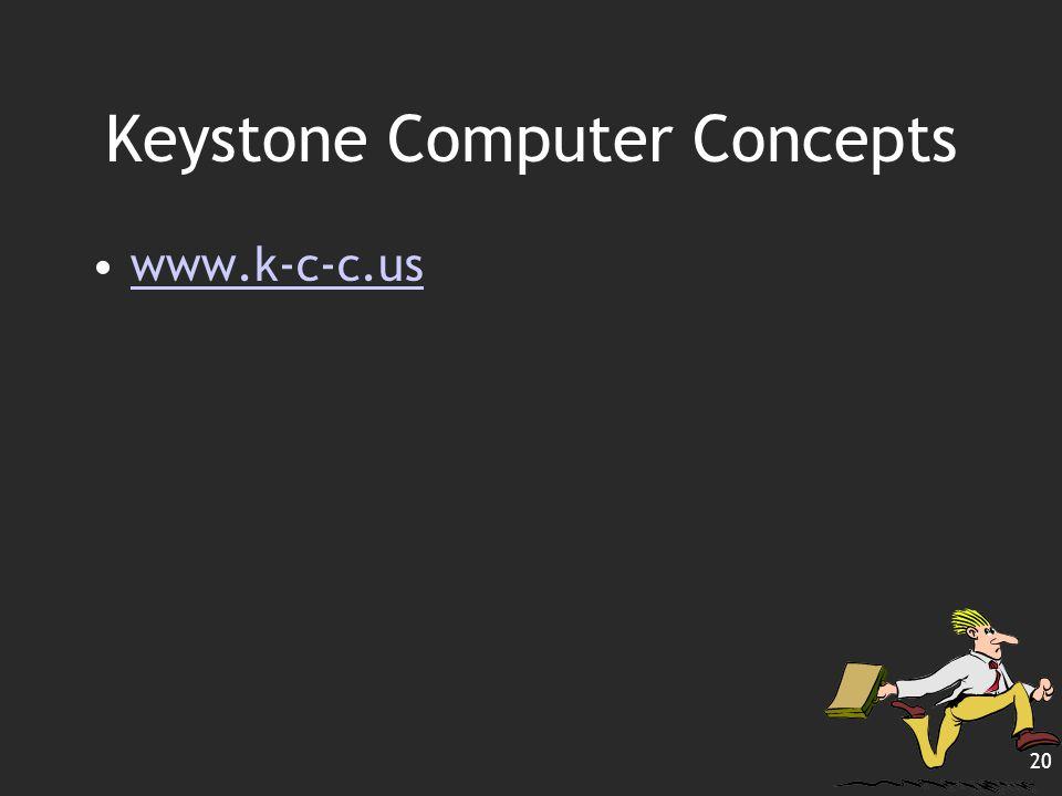 Keystone Computer Concepts www.k-c-c.us 20