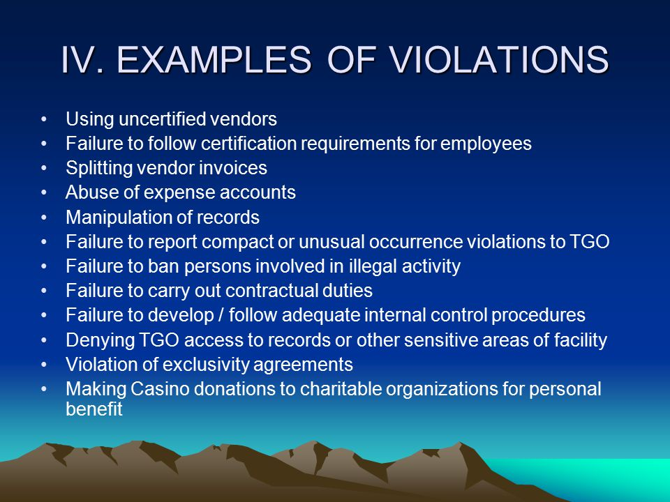 IV. EXAMPLES OF VIOLATIONS Using uncertified vendors Failure to follow certification requirements for employees Splitting vendor invoices Abuse of exp