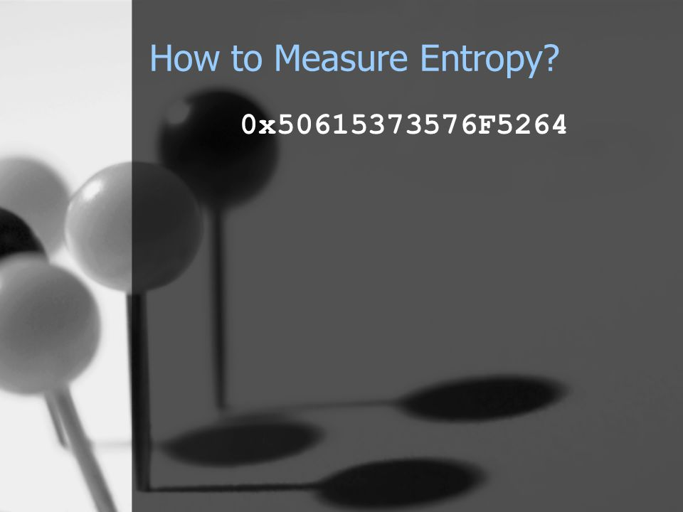 How to Measure Entropy? 0x50615373576F5264