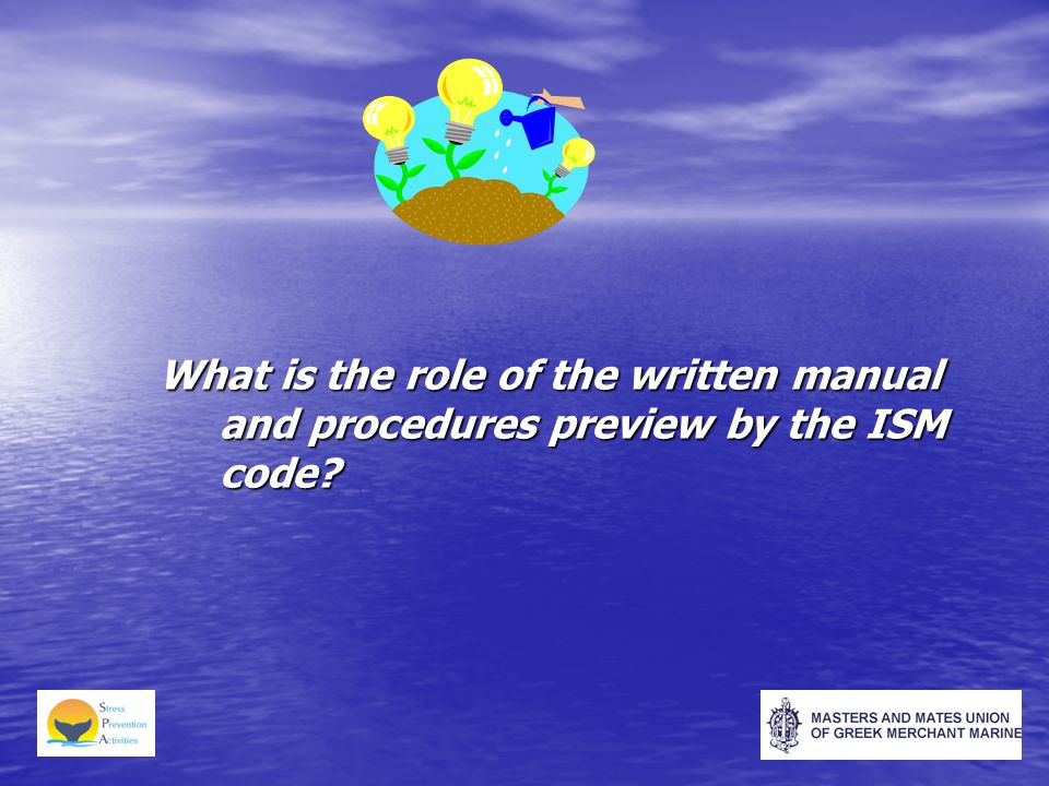 What is the role of the written manual and procedures preview by the ISM code?