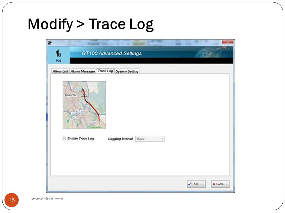 Modify > Trace Log www.fitab.com 15