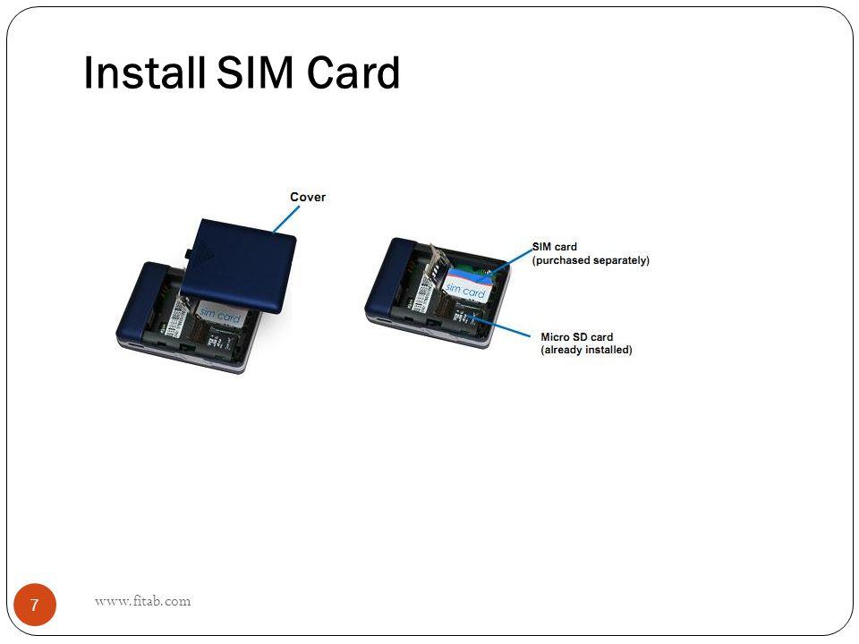 Install SIM Card www.fitab.com 7