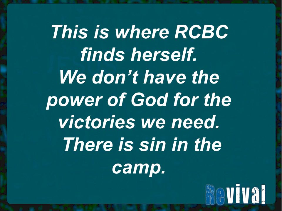 This is where RCBC finds herself. We don't have the power of God for the victories we need.