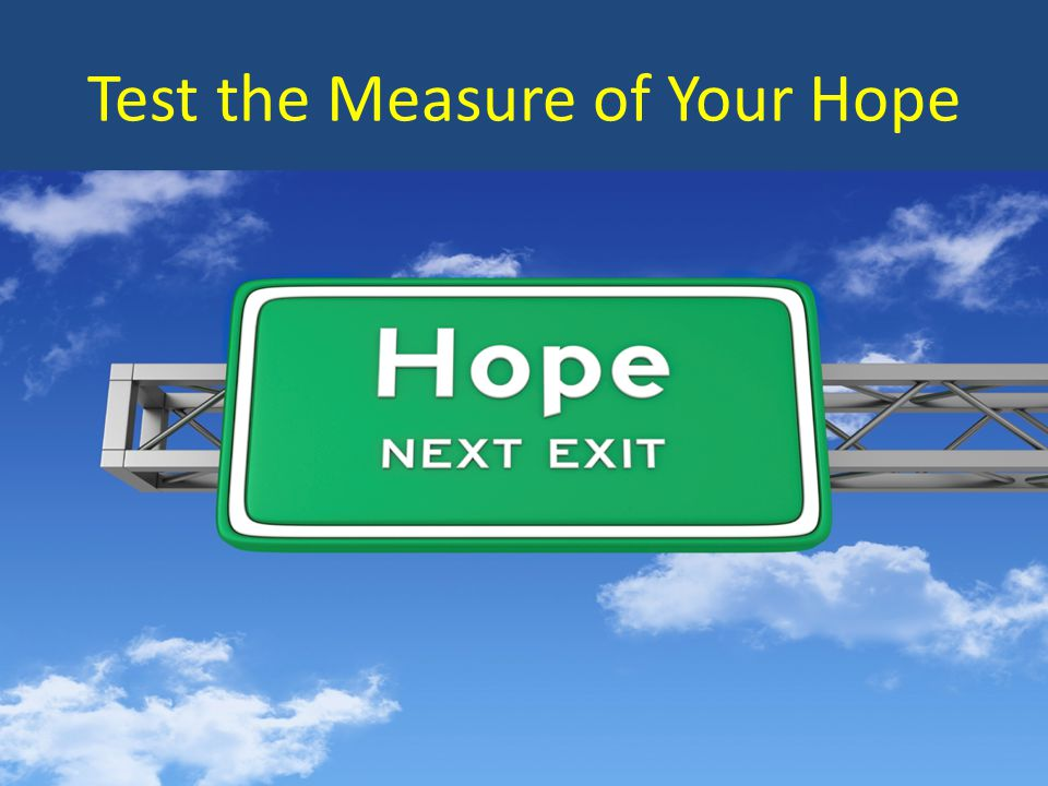 Test the Measure of Your Hope