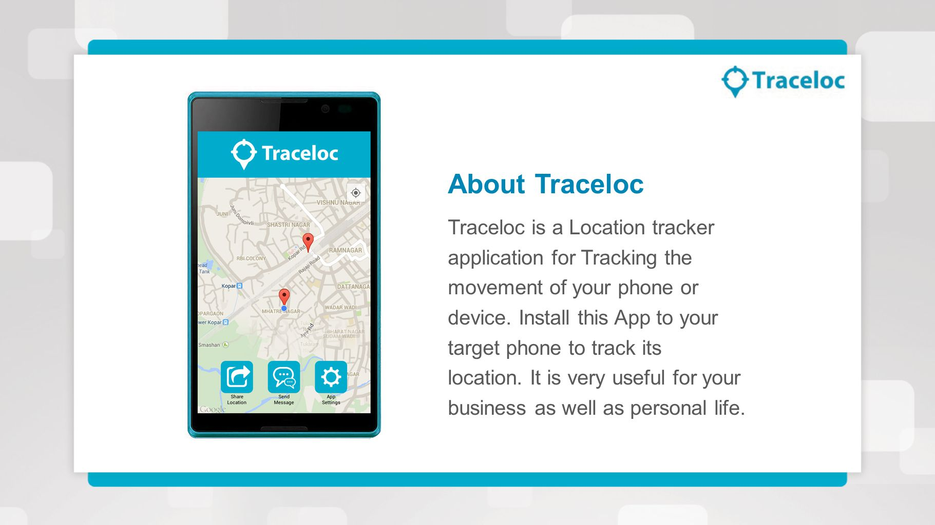 Traceloc is a Location tracker application for Tracking the movement of your phone or device.