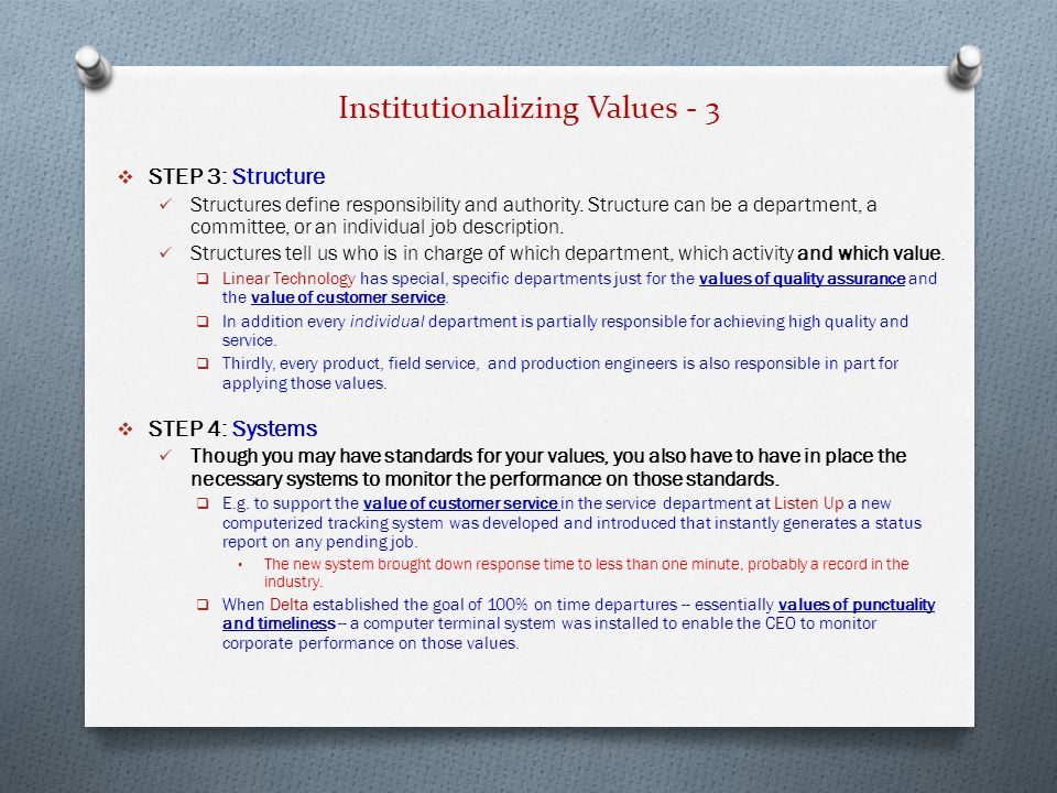 Institutionalizing Values - 3  STEP 3: Structure Structures define responsibility and authority.