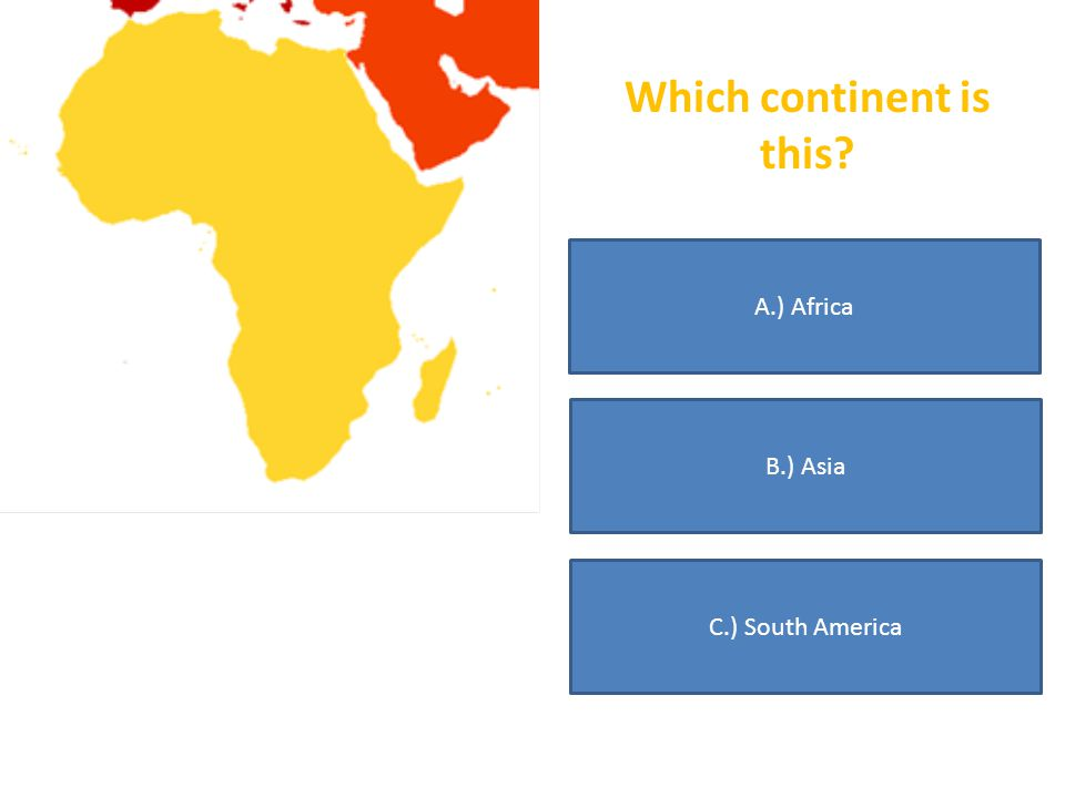 Which continent is this? A.) Antarctica B.) South America C.) Europe