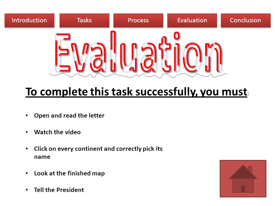 STEP ONE Introduction Tasks Process Evaluation Conclusion STEP TWO