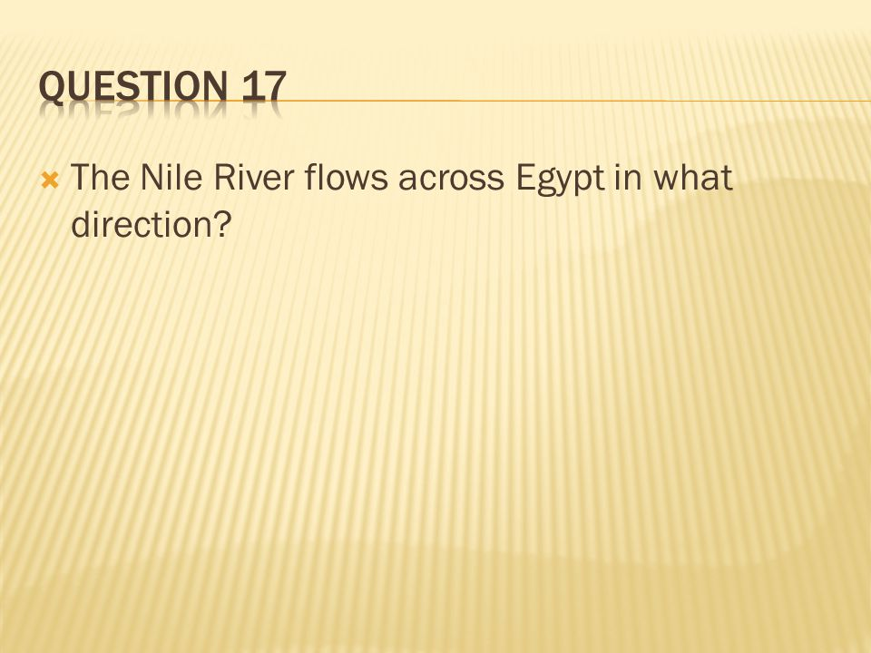  The Nile River flows across Egypt in what direction?