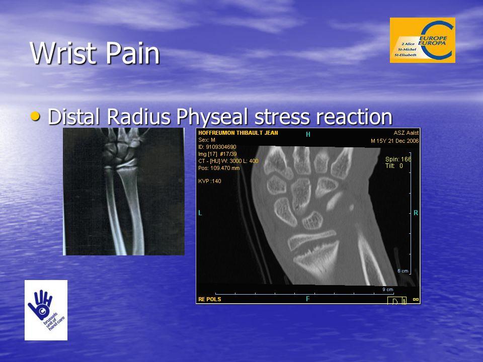 Wrist Pain Distal Radius Physeal stress reaction Distal Radius Physeal stress reaction