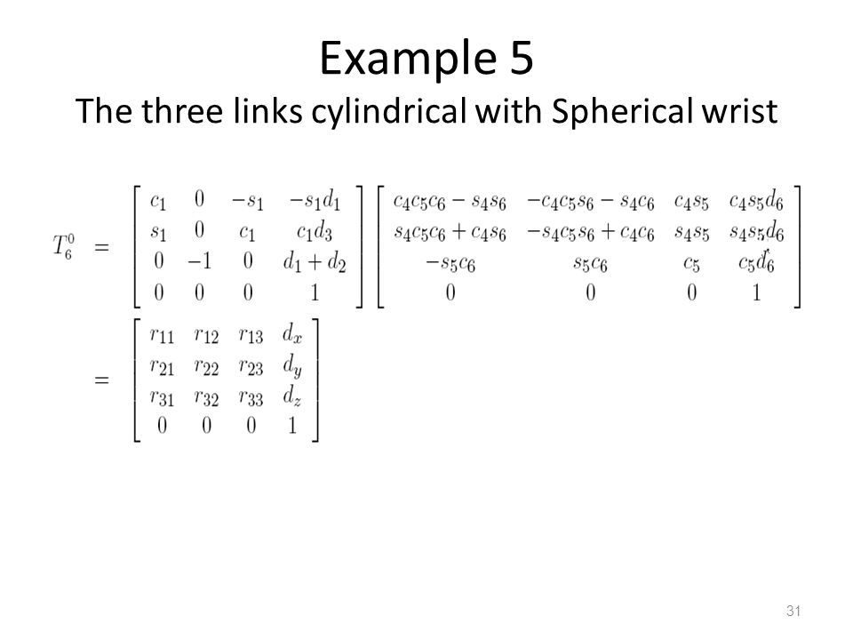 Example 5 The three links cylindrical with Spherical wrist 31