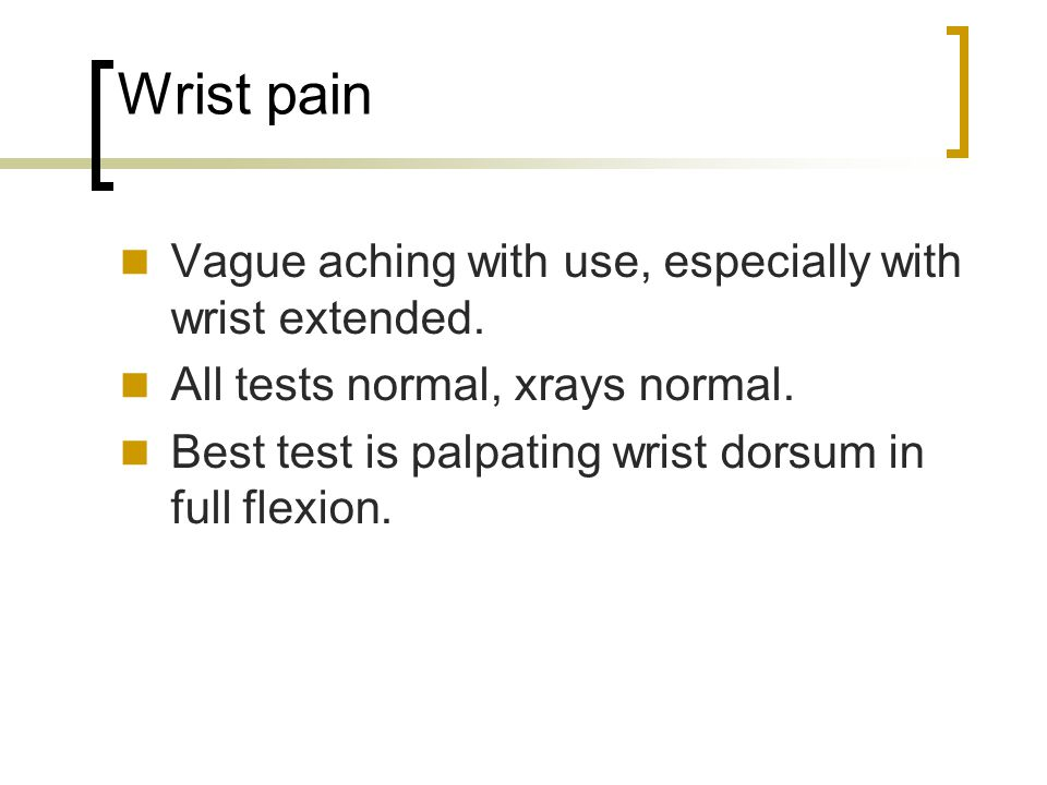Ganglion cysts Most common location is wrist dorsum, 2nd most common is dorsoradial wrist.