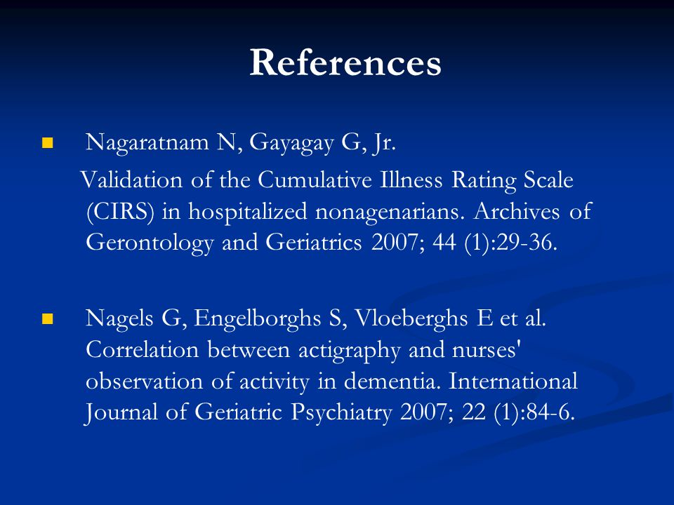 Nagaratnam N, Gayagay G, Jr. Validation of the Cumulative Illness Rating Scale (CIRS) in hospitalized nonagenarians. Archives of Gerontology and Geria