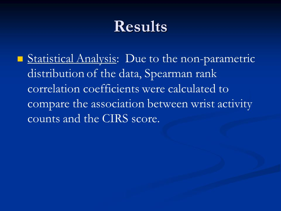 Results Statistical Analysis: Due to the non-parametric distribution of the data, Spearman rank correlation coefficients were calculated to compare th