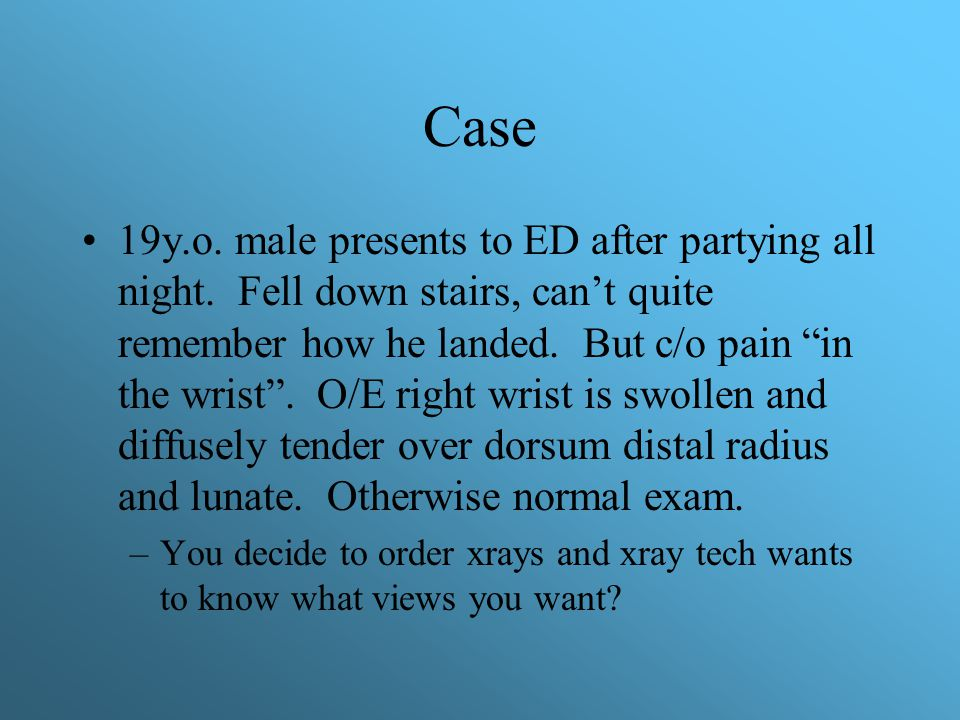 Case 27y.o.M presents to ED after falling off mountain bike.
