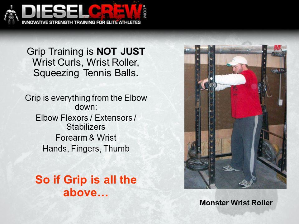 Monster Wrist Roller Grip Training is NOT JUST Wrist Curls, Wrist Roller, Squeezing Tennis Balls.