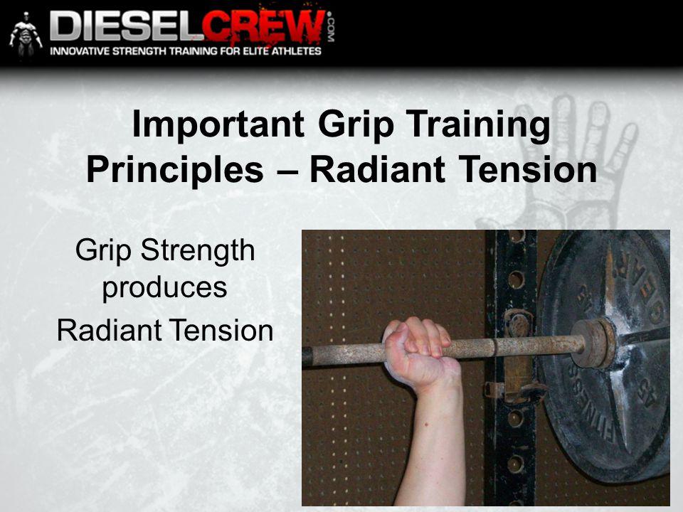 Important Grip Training Principles – Radiant Tension Grip Strength produces Radiant Tension