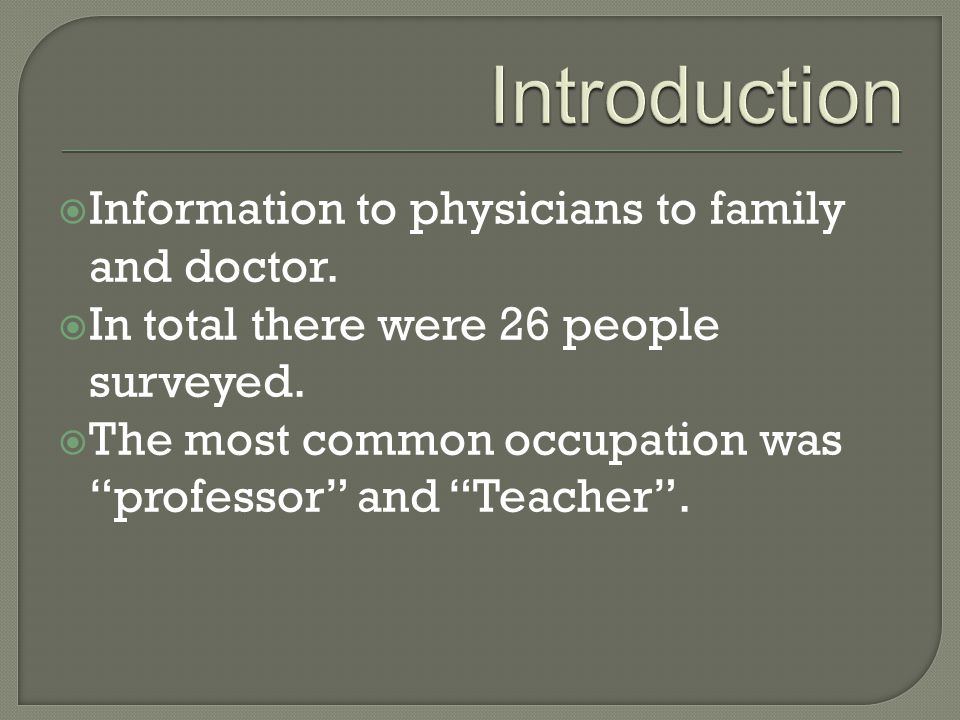  Information to physicians to family and doctor.  In total there were 26 people surveyed.