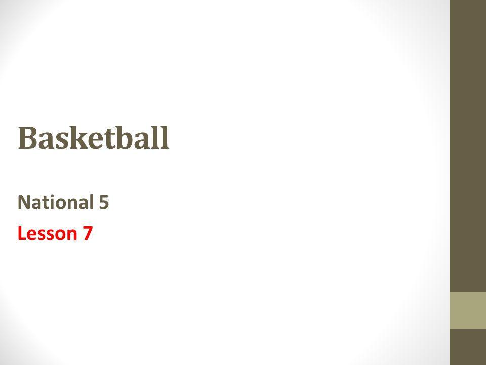 Basketball National 5 Lesson 7