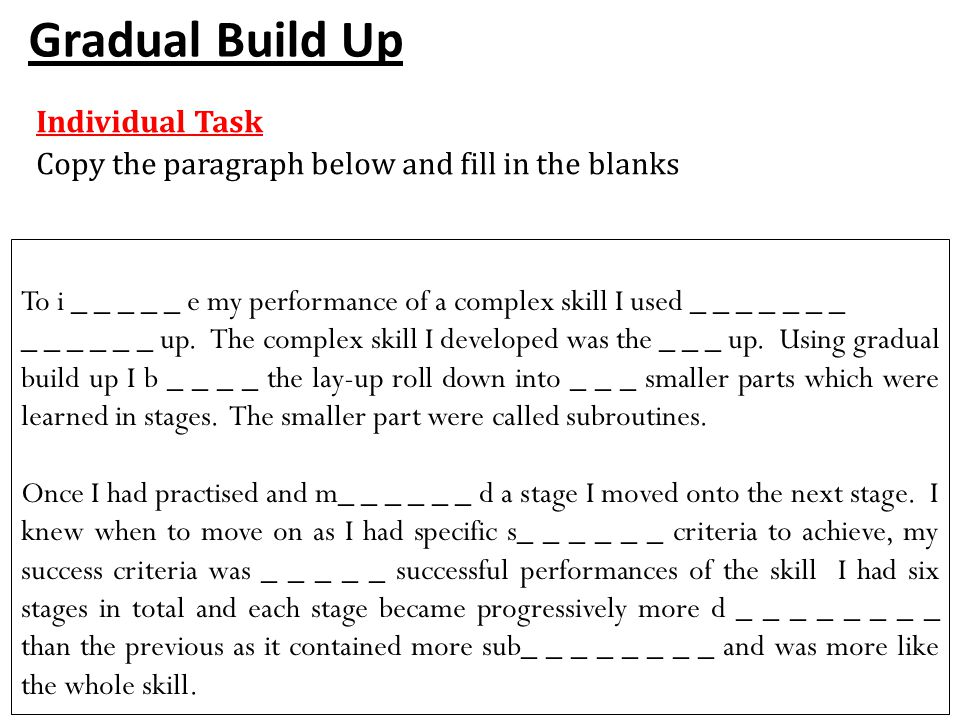 Whole – Part - Whole Group task specific to your position Whole – Part – Whole To develop our teams performance we used whole-part-whole as we already had experience of playing basketball.