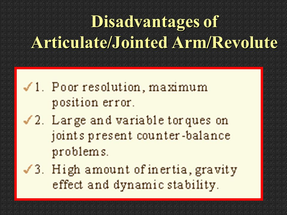 Advantages of Articulate/Jointed Arm/Revolute