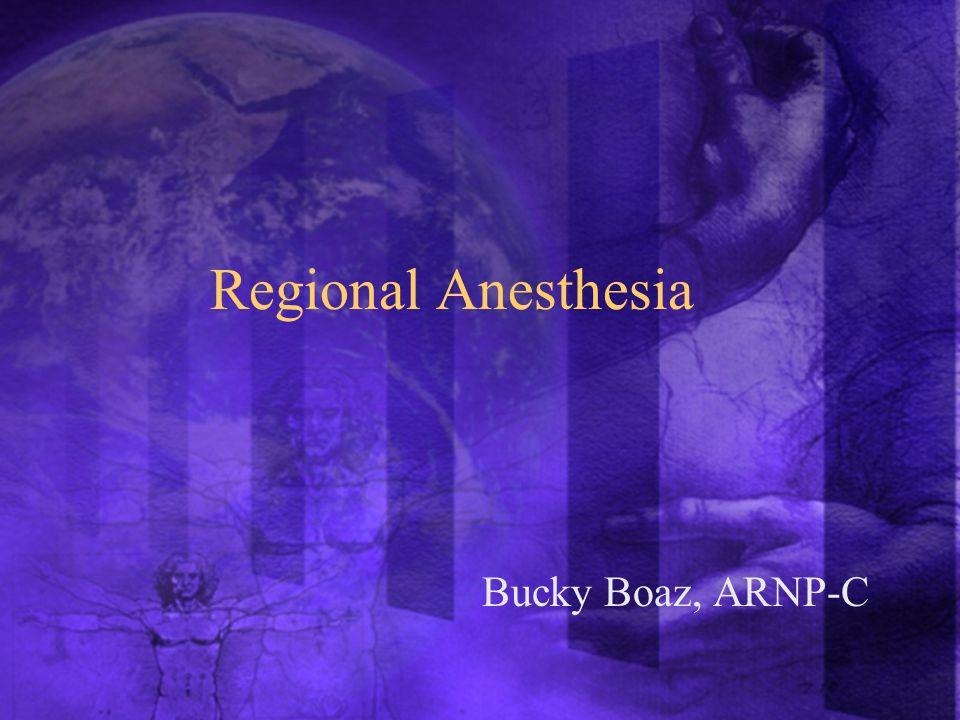 Regional Anesthesia Bucky Boaz, ARNP-C