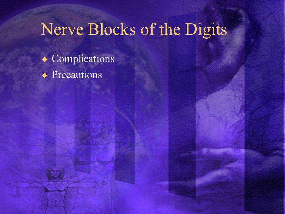 Nerve Blocks of the Digits  Complications  Precautions