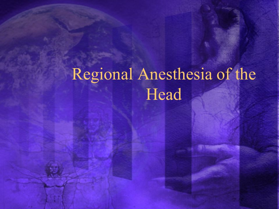 Regional Anesthesia of the Head