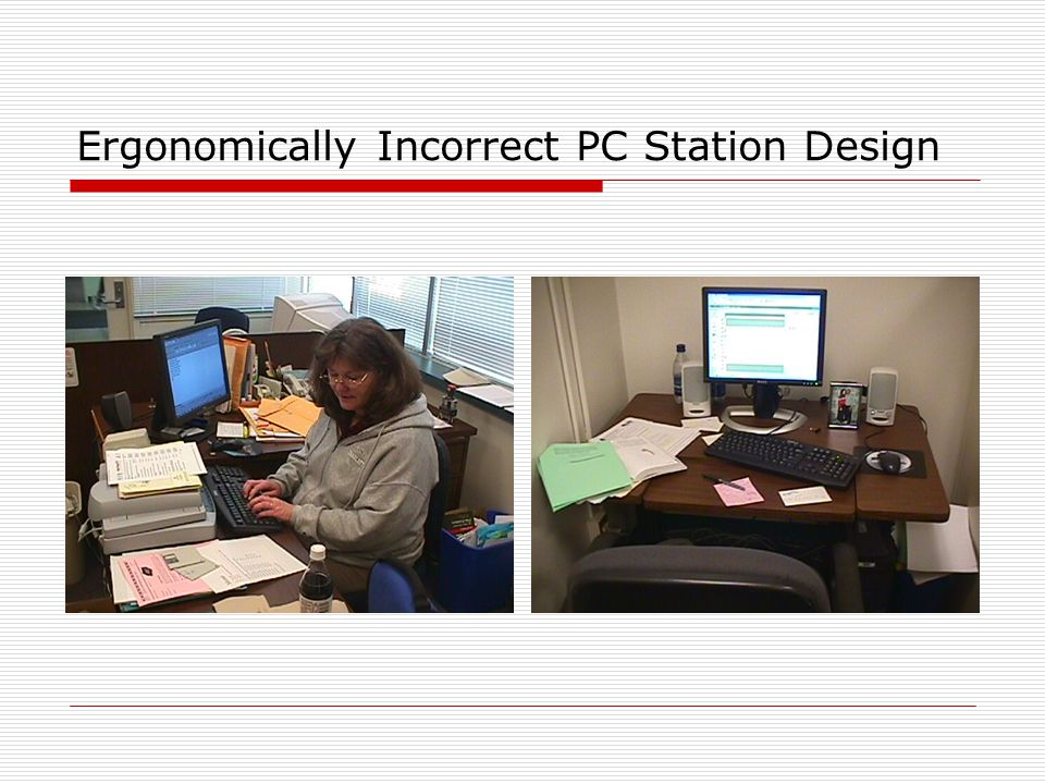 Ergonomically Incorrect PC Station Design