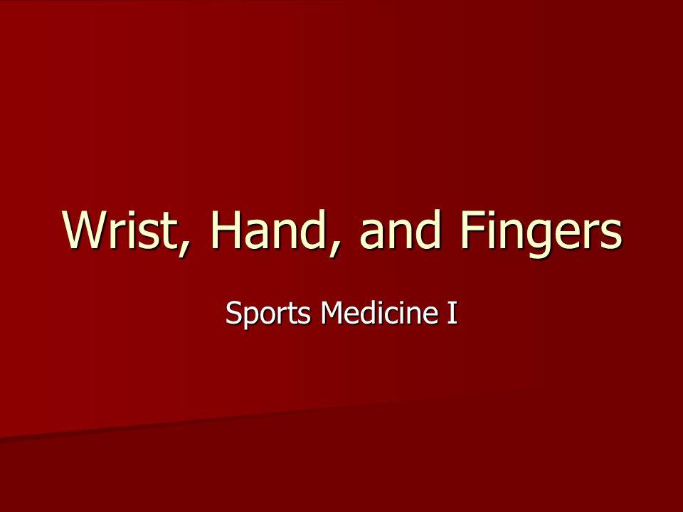 Wrist, Hand, and Fingers Sports Medicine I