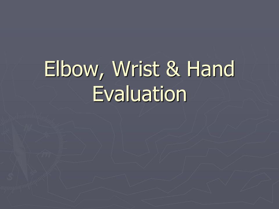 Elbow, Wrist & Hand Evaluation