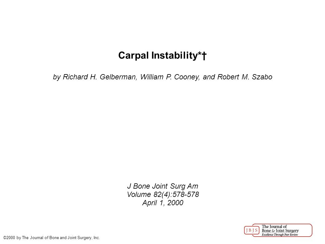 Carpal Instability*† by Richard H. Gelberman, William P.