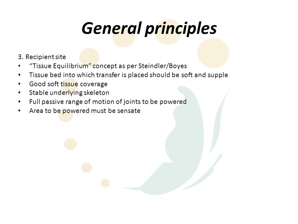 """General principles 3. Recipient site """"Tissue Equilibrium"""" concept as per Steindler/Boyes Tissue bed into which transfer is placed should be soft and s"""
